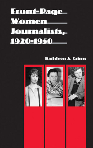 Front-Page Women Journalists, 1920-1950