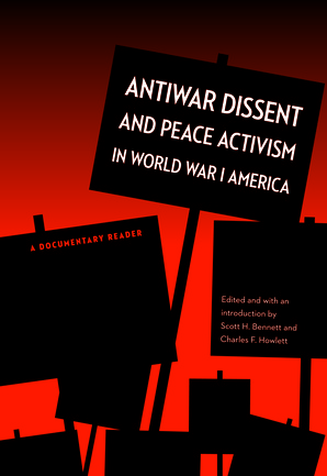 Antiwar Dissent and Peace Activism in World War I America