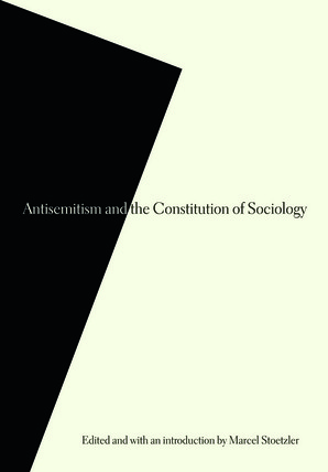 Antisemitism and the Constitution of Sociology