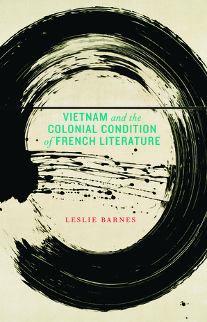 Vietnam and the Colonial Condition of French Literature