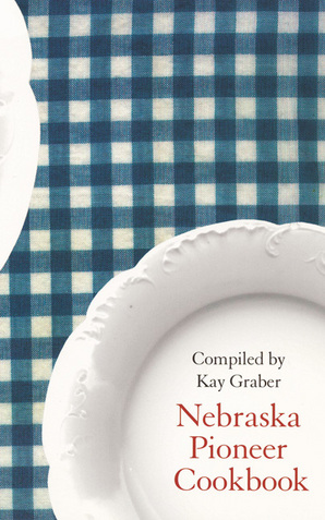 Nebraska Pioneer Cookbook