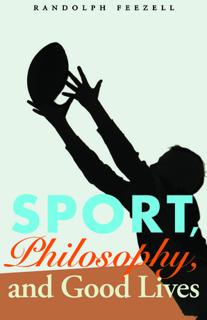 Sport, Philosophy, and Good Lives