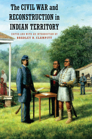 The Civil War and Reconstruction in Indian Territory
