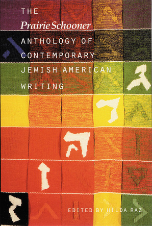 "The ""Prairie Schooner"" Anthology of Contemporary Jewish American Writing"