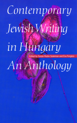 Contemporary Jewish Writing in Hungary