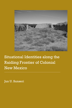 Situational Identities along the Raiding Frontier of Colonial New Mexico