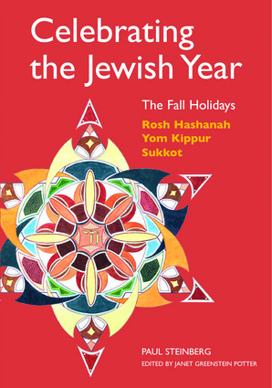 Celebrating the Jewish Year: The Fall Holidays