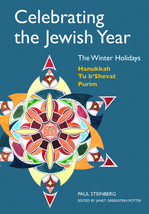 Celebrating the Jewish Year: The Winter Holidays