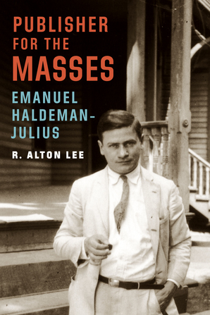 Publisher for the Masses, Emanuel Haldeman-Julius