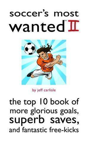 Soccer's Most Wanted II